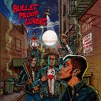 Bullet Proof Lovers - Bullet Proof Lovers 3