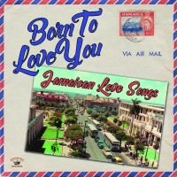 Various - Born To Love You - Jamaican Love Songs
