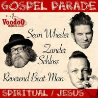 Wheeler, Sean/ Zader Schloss/ Reverend Beat-man - Gospel Parade