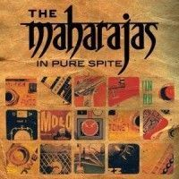 Maharajas - In Pure Spite