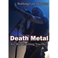Death Metal (documentary) - Are We Watching You Die?