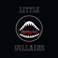 See product: Little Villains - Philthy Lies