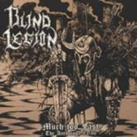 Blind Legion - Much Too Fast