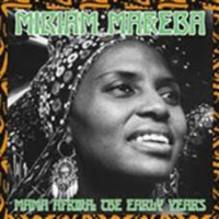 Makeba, Miriam - Mama Afrika - The Early Years