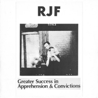 R.j.f. - Greater Sucess In Apprehensions & Convictions