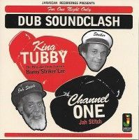 See product: King Tubby Vs Channel One - Dub Soundclash