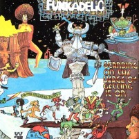 Funkadelic - Standing On The Verge Of Getting It On (westboud)