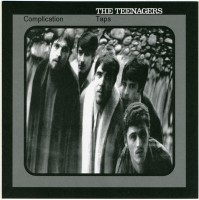 Teenagers - Complication/taps