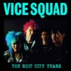 Portada de VICE SQUAD - THE RIOT CITY YEARS