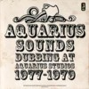 Portada de AQUARIUS SOUNDS - DUBBING AT AQUARIUS STUDIOS 1977-1979