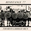 Portada de RESISTANCE 77 - THOROUGHBRED MEN