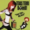 Texas Terri Bomb! - Your Lips My Ass!