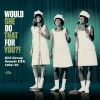 Portada de VARIOUS - WOULD SHE DO THAT FOR YOU?