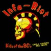 Infa-riot - Kids Of The 80s-the Singles & More
