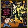 Portada de DIRTY DENIMS - HIT ME WITH YOUR BEST SHOT!
