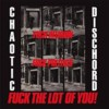 Chaotic Dischord - Fuck Religion, Fuck Politics, Fuck The Lot...