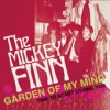 Mickey Finn, The - Garden Of My Mind/time To Start Loving You