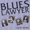 Portada de BLUES LAWYER - GUESS WORK
