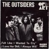 Portada de OUTSIDERS - FELT LIKE I WANTED TO CRY / I LOVE