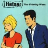 Hefner - The Fidelity Wars