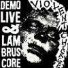 Violent Charge - Demo Live & Lambruscore