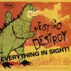 Portada de VARIOUS - JUST GO DESTROY EVERYTHING IN SIGHT!