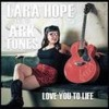 Portada de HOPE, LARA & THE ARK-TONES - LOVE YOU TO LIFE