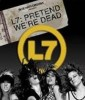 L7 - Pretend We're Dead (+dvd)