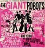 Portada de GIANT ROBOTS - TOO YOUNG TO KNOW BETTER...