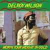 Portada de WILSON, DELROY - WORTH YOUR WEIGHT IN GOLD
