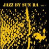 Portada de SUN RA - JAZZ BY SUN RA VOL. 1