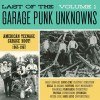 Various - Last Of The Garage Punk Unknowns Vol.1