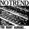 Portada de NO TREND - TOO MANY HUMANS