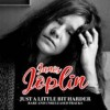 Portada de JOPLIN, JANIS - JUST A LITTLE BIT HARDER.RARE AND U