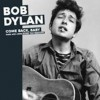 Dylan, Bob - Come Back, Baby! Rare And Unreleased 1961
