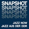 Various - Snapshot, Jazz Now Jazz Aus Der Ddr (2lp)