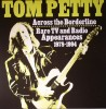 Portada de PETTY, TOM - ACROSS THE BORDELINE