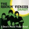 Rockin' Vickers, The - Dandy/ I Don't Need Your Kind