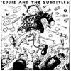 Portada de EDDIE AND THE SUBTITLES - FUCK YOU EDDIE