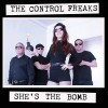 Control Freaks - She's The Bomb