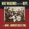 Waggover, Mike & The Bops - The Kings Of Minnesota Rock'n'roll