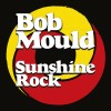 Mould, Bob - Sunshine Rock