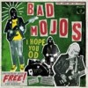 Portada de BAD MOJOS - I HOPE YOU OD (+CD)
