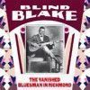 Portada de BLIND BLAKE - THE VANISHED BLUESMAN IN RICHMOND