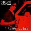 Portada de ZEKE - TRUE CRIME