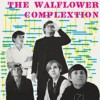 Portada de WALFLOWER COMPLEXTION, THE - THE WALFLOWER COMPLEXTION