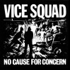 Portada de VICE SQUAD - NO CAUSE FOR CONCERN