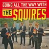 "Portada de SQUIRES - GOING ALL THE WAY WITH THE SQUIRES (+7"")"