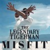 Portada de LEGENDARY TIGERMAN, THE - MISFIT