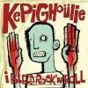 Portada de KEPI GHOULIE - I BLLED ROCK AND ROLL